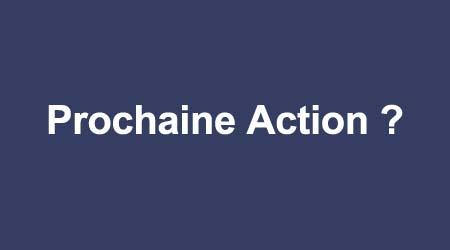 prochaine action